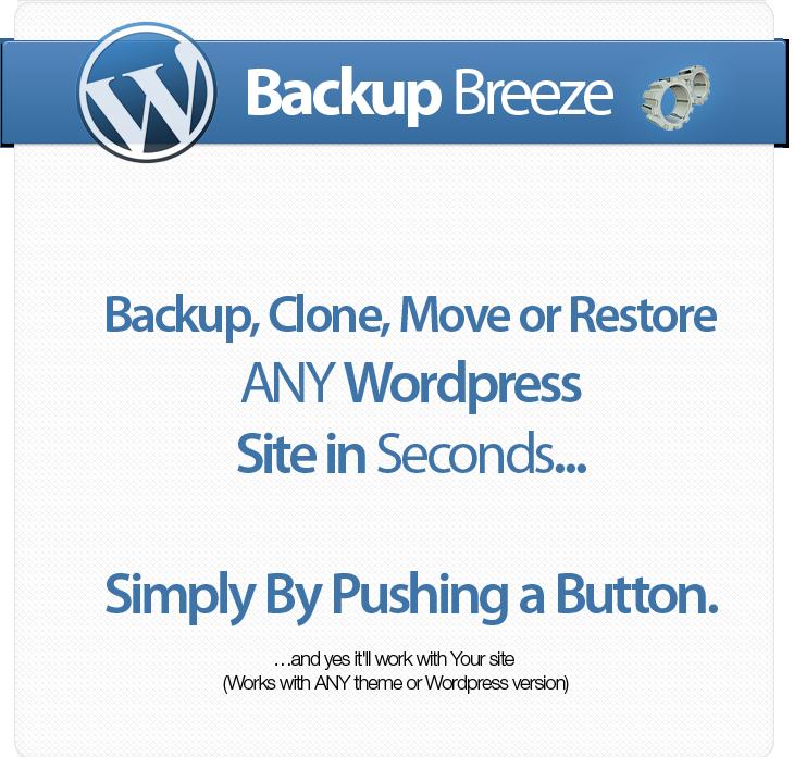 BackupBreeze is a One - Click WordPress Backup Plugin